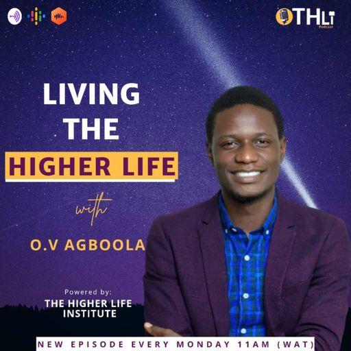 LIVING THE HIGHER LIFE W/O.V.AGBOOLA