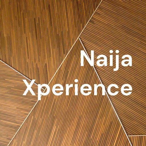 Naija Xperience