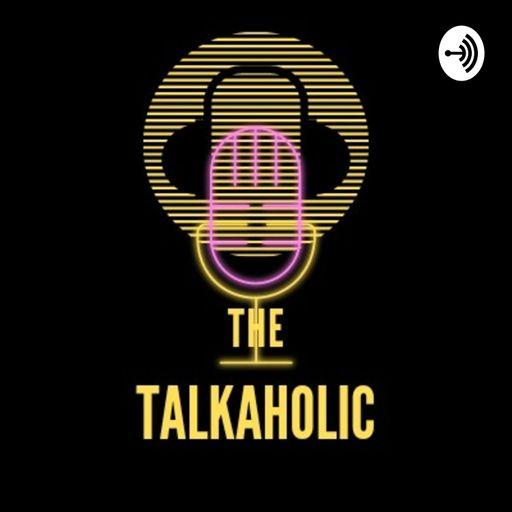 THE TALKAHOLIC