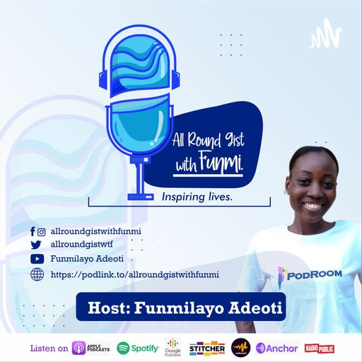 All Round Gist with Funmi