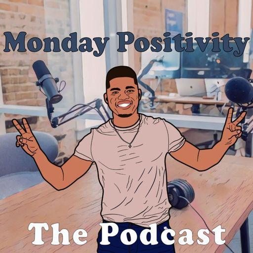 Monday Positivity: The Podcast