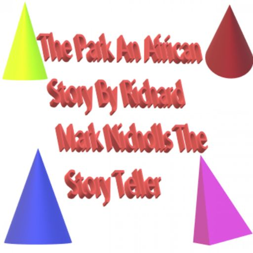 THE PARK AN AFRICAN STORY BY RICHARD MARK NICHOLLS The Storyteller