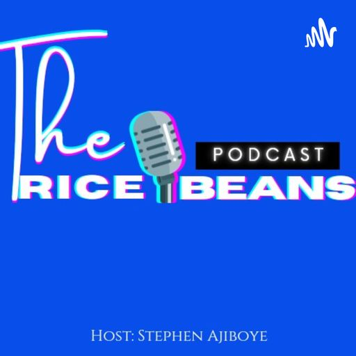 The Rice And Beans Podcast