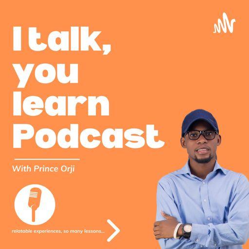 I talk, you learn