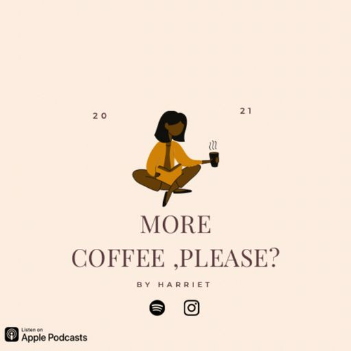 More Coffee, please? podcast