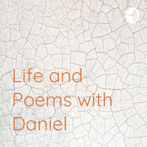 Life and Poems with Daniel podcast
