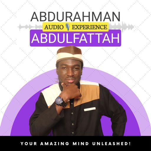 Abdurahman Abdulfattah Audio Experience podcast