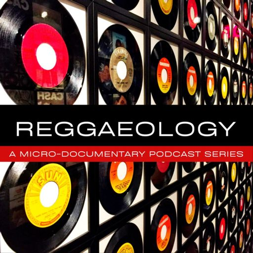 Reggaeology - The Reggae History Experience podcast