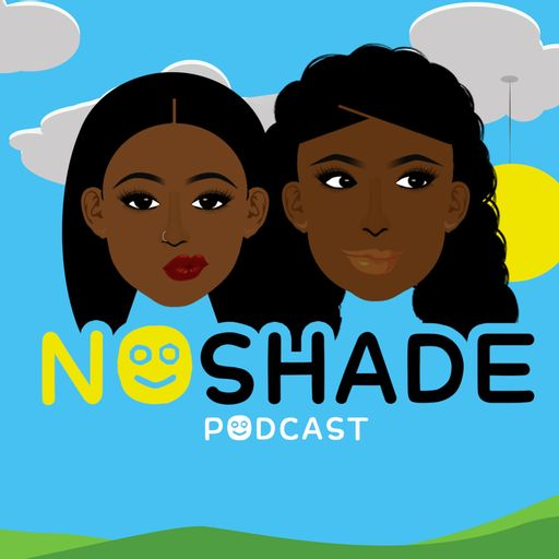 NoShade Podcast