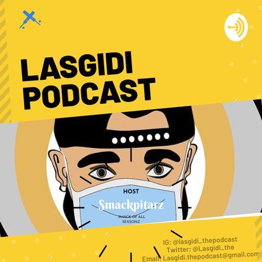 Lasgidi Podcast