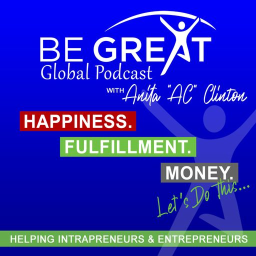 """Be Great Global Podcast with Anita """"AC"""" Clinton"""