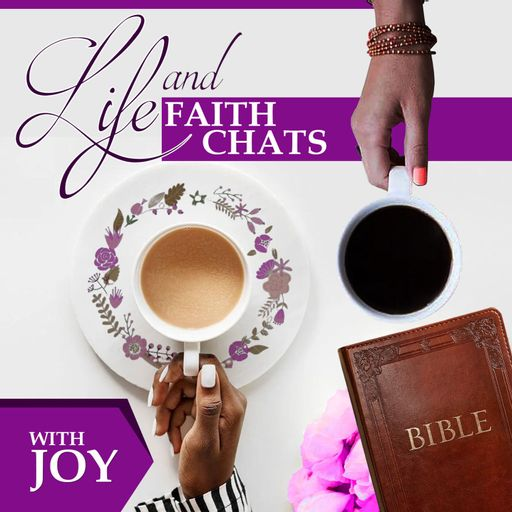 Life and Faith Chats Podcast