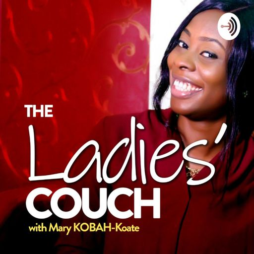 The Ladies' Couch with Mary KOBAH-Koate