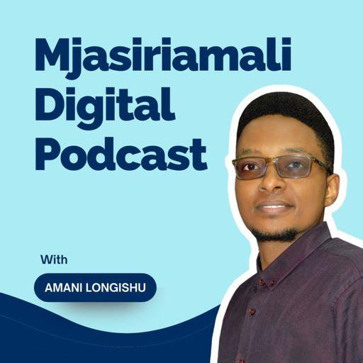 Mjasiriamali Digital Podcast podcast