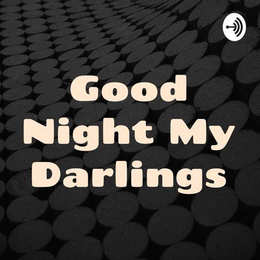 Good Night My Darlings podcast