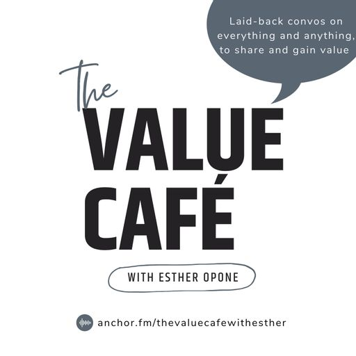 The Value Café With Esther Opone