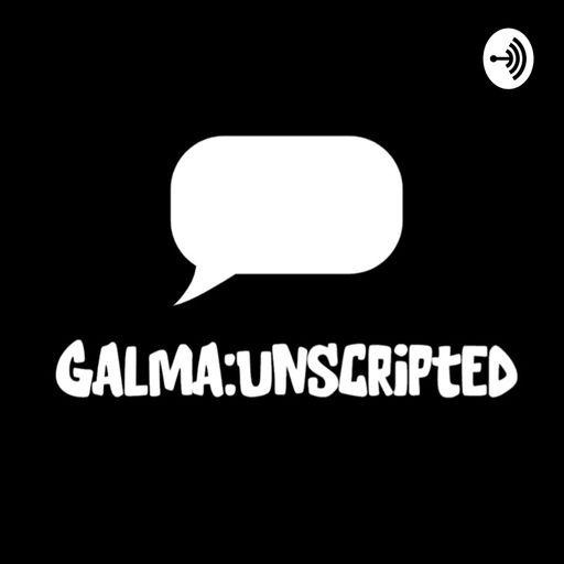 Galma:Unscripted