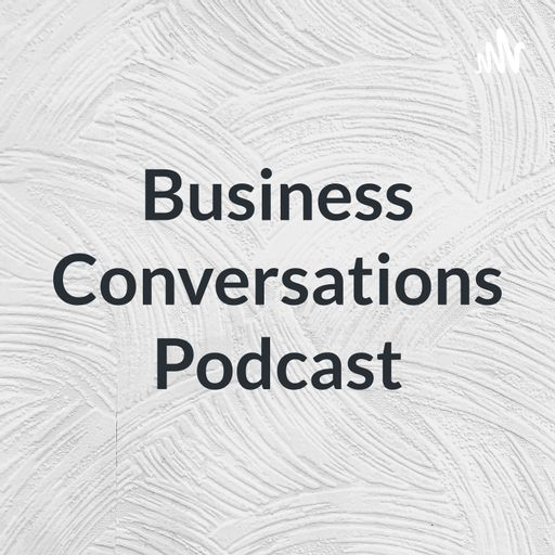 """Afro's Podcast """"Business Conversations """" podcast"""
