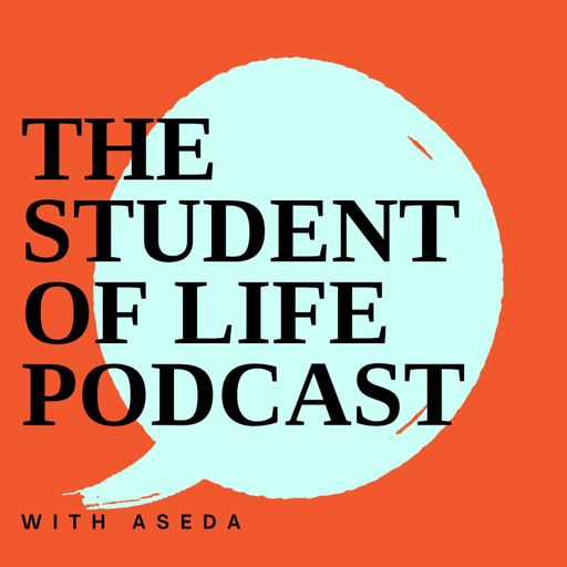 The Student of Life Podcast