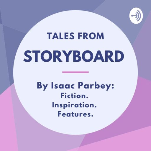 Tales From STORYBOARD: By Isaac Parbey podcast