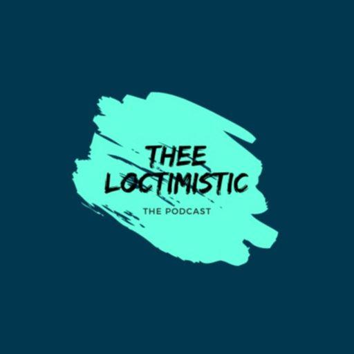 Thee Loctimistic