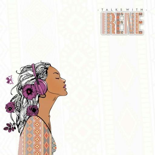 Talks with Irene podcast