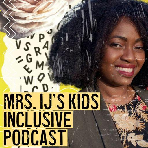 Mrs IJ's Kids Inclusive Podcast