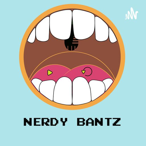 Nerdy Bantz