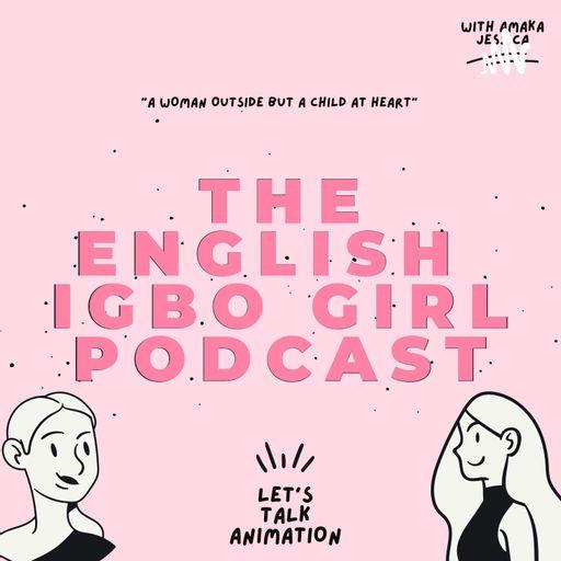 The English Igbo girl Podcast