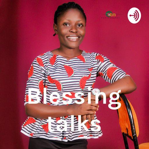 Blessing talks podcast