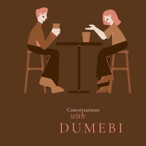 Conversations With Dumebi podcast