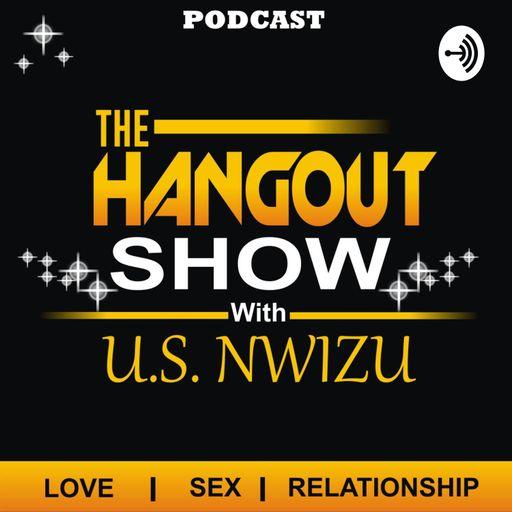 The Hangout Show with U.S. Nwizu
