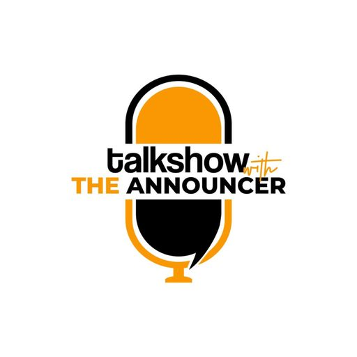 The Talk Show with The Announcer podcast