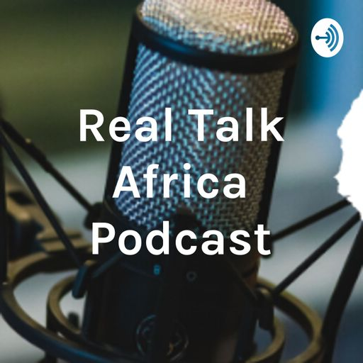 Real Talk Africa Podcast