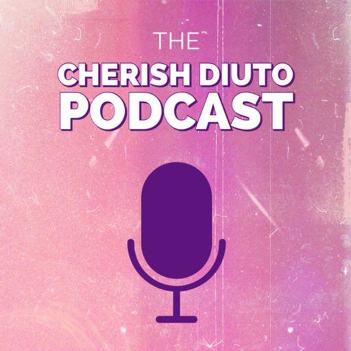 The Cherish Diuto Podcast