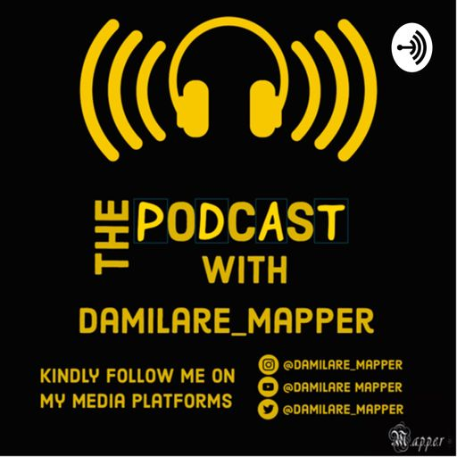 The Podcast With Damilare_Mapper podcast