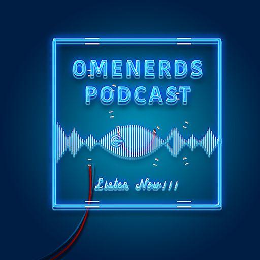Omenerds Podcast
