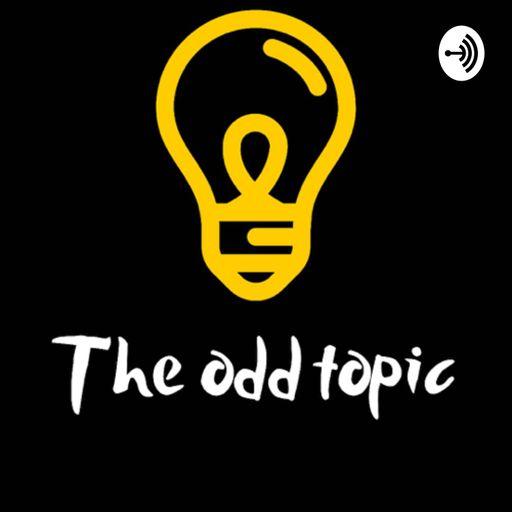 The odd topic podcast