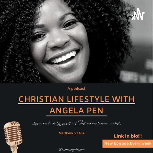 Christian Lifestyle With Angela Pen podcast