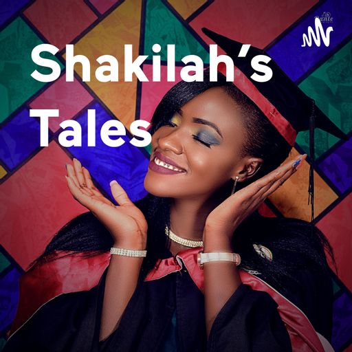 Shakilah's Tales podcast