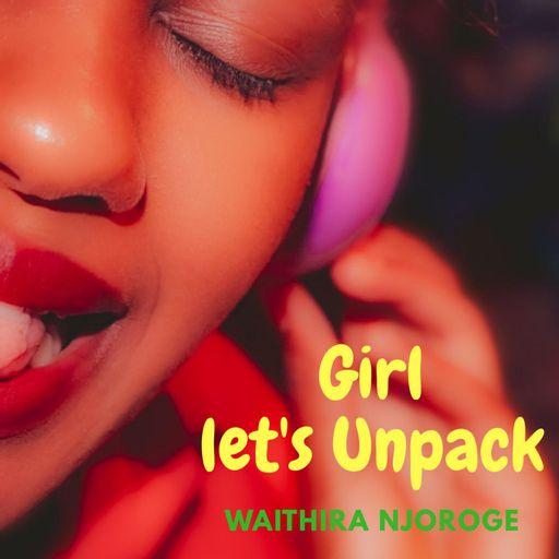 Girl, lets Unpack