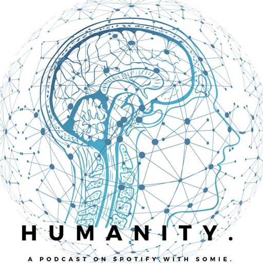 Humanity,with Somie.