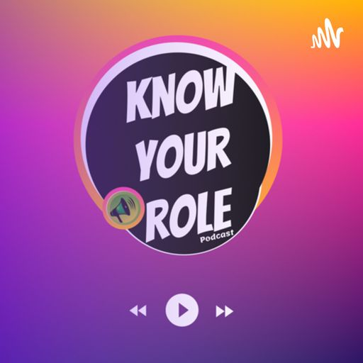 Know Your Role podcast