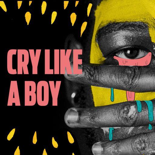Cry Like a Boy