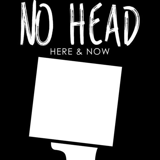 No Head Podcast