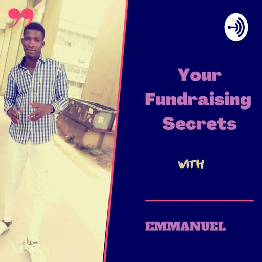 Your Fundraising Secrets with Emmanuel