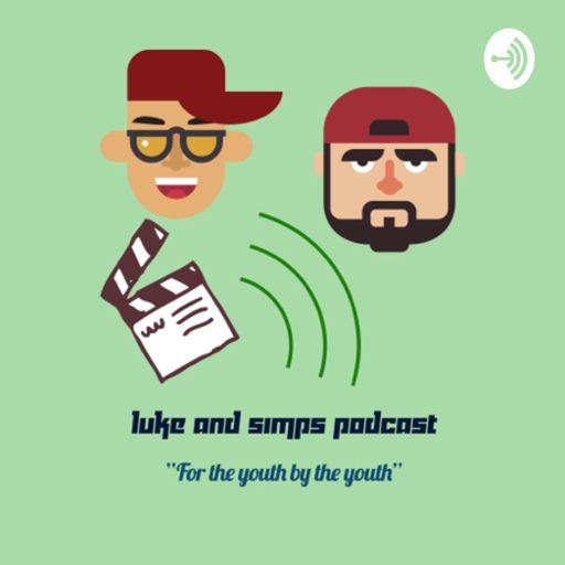 The Luke & Simps Podcast podcast