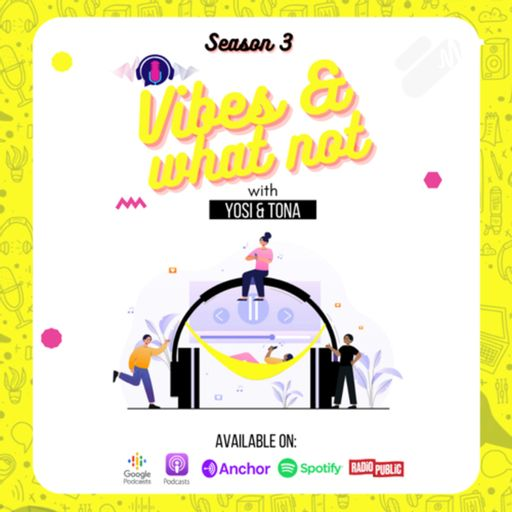 Vibes And What not with YOSI & TONA podcast