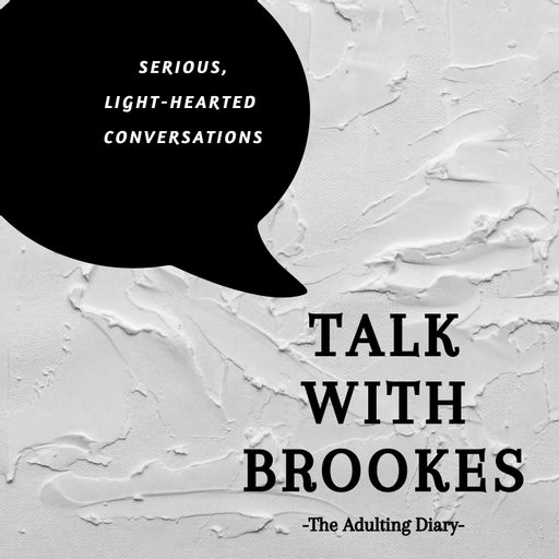 Talk With Brookes -The Adulting Diary