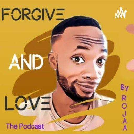 Forgive & Love